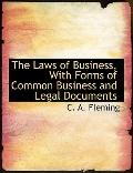 Laws of Business, with Forms of Common Business and Legal Documents