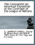 The Covenanter An American Exposition of the Covenant of the League of Nations