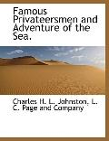 Famous Privateersmen and Adventure of the Sea.