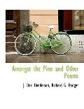Amongst the Pine and Other Poems