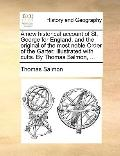 New Historical Account of St George for England, and the Original of the Most Noble Order of...