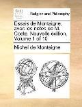 Essais de Montaigne, Avec les Notes de M Coste Nouvelle Édition