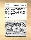 the Dictionary Historical and Critical of Mr Peter Bayle the Second Edition, to Which Is Pre...
