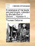 Catalogue of the Tracts and Pamphlets, Collected by the Late Earl of Oxford : ... Number II....