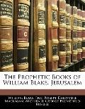 The Prophetic Books of William Blake: Jerusalem