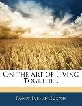 On the Art of Living Together