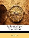 De Canticorum Aeschyleorum Compositione (Latin Edition)