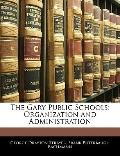Gary Public Schools : Organization and Administration