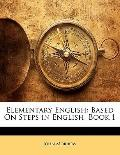 Elementary English: Based On Steps in English, Book 1