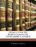Udsigt Over De Nordgermaniske Retskilders Historie (Norwegian Edition)