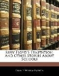 Ruby Floyd'S Temptation: And Other Stories About Schools