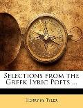 Selections from the Greek Lyric Poets ...