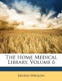 The Home Medical Library, Volume 6