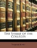 The Shame of the Colleges