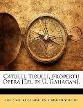 Catulli, Tibulli, Propertii Opera [Ed. by U. Gahagan]. (Portuguese Edition)
