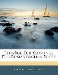 Beitrge Zur Kenntniss Der Romantischen Poesie (German Edition)