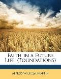 Faith in a Future Life: (Foundations)