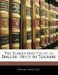 The Elementary Study of English: Hints to Teachers