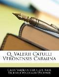 Q. Valerii Catulli Veronensis Carmina (Latin Edition)