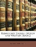 Elementary English Spoken and Written, Book