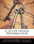 Life of George Westinghouse