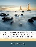Catulli, Tibulli, Propertii Carmina: Accedunt Laevii, Calvi, Cinnae, Aliorum Reliquiae Et Pr...