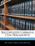 Bacchylidis Carmina Cvm Fragmentis (Italian Edition)