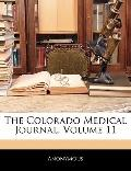 The Colorado Medical Journal, Volume 11