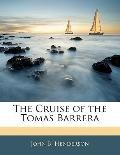 The Cruise of the Tomas Barrera