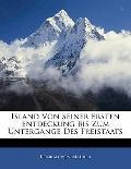 Island Von Seiner Ersten Entdeckung Bis Zum Untergange Des Freistaats (German Edition)