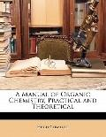 A Manual of Organic Chemistry, Practical and Theoretical