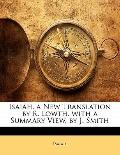 Isaiah. a New Translation by R. Lowth. with a Summary View, by J. Smith