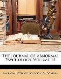 The Journal of Abnormal Psychology, Volume 14