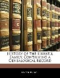 History of the Hubbell Family, Containing a Genealogical Record