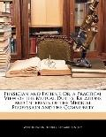 Physician and Patient, Or, a Practical View of the Mutual Duties, Relations and Interests of...