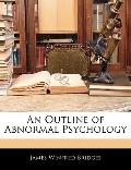 An Outline of Abnormal Psychology