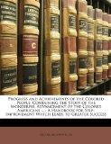 Progress and Achievements of the Colored People: Containing the Story of the Wonderful Advan...