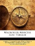 Macrobius: Adiectae Sunt Tabulae (Latin Edition)