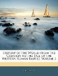 History of the World from the Creation to the Fall of the Western Roman Empire