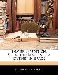 Thayer Expedition: Scientific Results of a Journey in Brazil