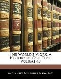 The World's Work: A History of Our Time, Volume 43