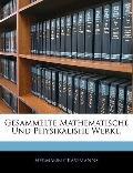 Gesammelte Mathematische Und Physikalishe Werke. (German Edition)