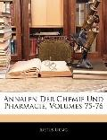 Annalen Der Chemie Und Pharmacie, Volumes 75-76 (German Edition)