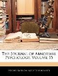 The Journal of Abnormal Psychology, Volume 15