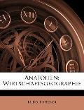 Anatolien: Wirtschaftsgeographie (German Edition)