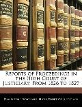 Reports of Proceedings in the High Court of Justiciary: From 1826 to 1829