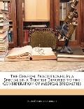 The General Practitioner As a Specialist: A Treatise Devoted to the Consideration of Medical...