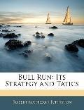 Bull Run: Its Strategy and Tatics