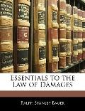 Essentials to the Law of Damages