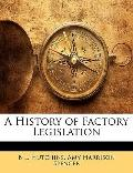 A History of Factory Legislation